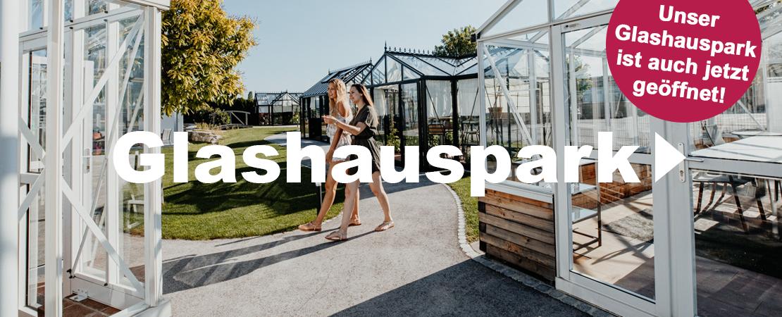 Glashauspark auch jetzt geöffnet!